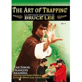 The Art Of Trapping : La M�thode De Combat De Bruce Lee