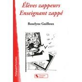 El�ves Zappeurs Enseignant Zapp� de Roselyne Guilloux
