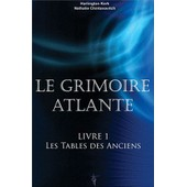 Le Grimoire Atlante - Tome 1, Les Tables Des Anciens de Harlington Kerk