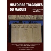 Histoires Tragiques Du Maquis - Auvergne, Limousin, P�rigord, Poitou-Charentes, Quercy, Montagne Noire, Gironde de Pierre Louty