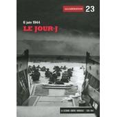 La Seconde Guerre Mondiale - Tome 23, 6 Juin 1944 Le Jour J : La Lib�ration (1dvd) de Le Figaro