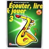 Ecouter, Lire Et Jouer Saxophone Alto Vol.3 (+Cd)