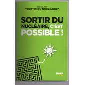 Sortir Du Nucl�aire, C'est Possible ! de Sortir Du Nucl�aire