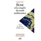 Rome Et La Conquete Du Monde Mediterraneen 264-27 Avant J-C. - Tome 1, Les Structures De L'italie Romaine, 9�me �dition 1997 de Claude Nicolet