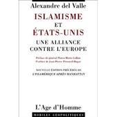 Islamisme Et Etats-Unis - Une Alliance Contre L'europe Pr�c�d�e De L'islam�rique Apr�s Manhattan de Alexandre Del Valle