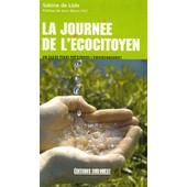 La Journ�e De L'�cocitoyen - Un Guide Pour Pr�server L'environnement de Sabine De Lisle