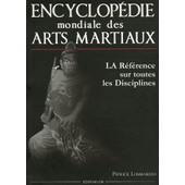 Encyclop�die Mondiale Des Arts Martiaux de Patrick Lombardo