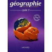 G�ographie Cycle 3 - Nouveaux Programmes 2002 de Olivier Belb�och