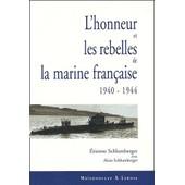 L'honneur Et Les Rebelles De La Marine Fran�aise (1940-1944) de Etienne Schlumberger