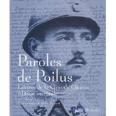 Paroles De Poilus - Lettres De La Grande Guerre de Jean-Pierre Gu�no