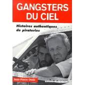Gangsters Du Ciel - Histoires Authentiques De Pirateries de Jean-Pierre Otelli