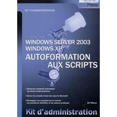 Autoformation Aux Scripts - Windows Server 2003 - Windows Xp de Ed Wilson