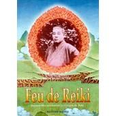 Feu De Reiki - Des Nouvelles Informations Sur L'origine Du Reiki de Frank Arjava Petter