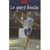 Le Sport Boules de Daniel Veylon