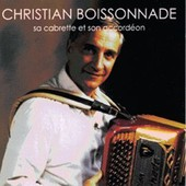 Christian Boissonnade Sa Cabrette Et Son Accordeon - Christian Boissonnade