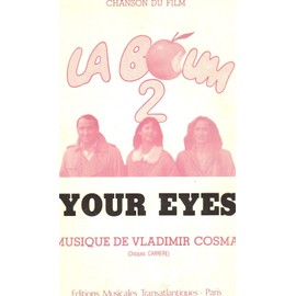 Your Eyes - Chanson du Film (  LA BOUM 2 )