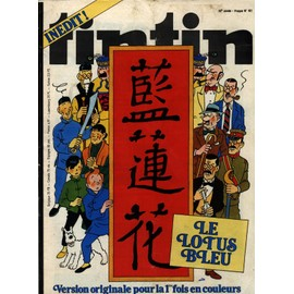 Tintin N� 161 : In�dit - Le Lotus Bleu - Version Originale Pour La 1�re Fois En Couleurs