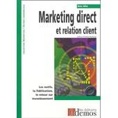 Marketing Direct Et Relation Client de Anne Julien