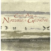 Cent Ans De Nature � Gen�ve - 1906-2006 de Robert Hainard