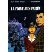 La Foire Aux Fris�s de Jean-Michel Arroyo