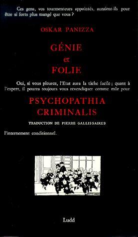 Génie et folie suivi de Psychopathia criminalis