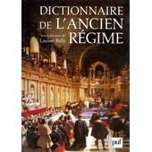Dictionnaire De L'ancien Regime - Royaume De France Xvi�me-Xviii�me Si�cle de Collectif
