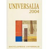 Universalia 2004 - La Politique, Les Connaissances, La Culture En 2004 de Encyclopaedia Universalis