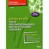 Entr�e En Ifsi - Tests Psychotechniques : Maths Et Carr�s Logiques de Claude Mini�re