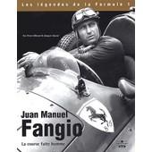 Juan Manuel Fangio - La Course Faite Homme de Pierre M�nard