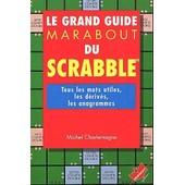 Le Grand Guide Marabout Du Scrabble de Michel Charlemagne