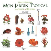 Mon Jardin Tropical - Antilles-R�union de Fabrice Le Bellec