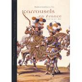 Les Carrousels En France Du Xvi� Au Xviii� Si�cle de St�phane Castelluccio