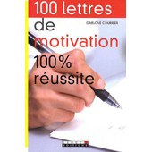 100 Lettres De Motivation 100% R�ussite de Garlone Courrier
