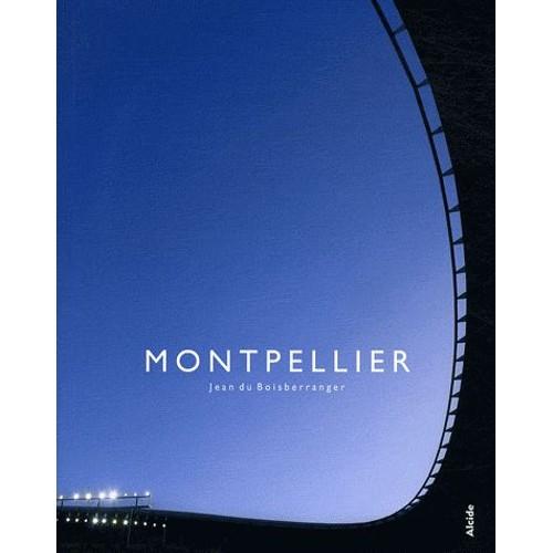 9782917743010 - Jean Du Boisberranger: Montpellier - Livre