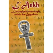 L'ankh - L'incroyable Technologie Cach�e Des Egyptiens de Guy-Claude Mouny