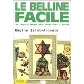 Le Belline Facile de R�gine Saint-Arnauld