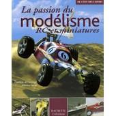 La Passion Du Mod�lisme - Rc Et Miniatures de Antoine Pascal