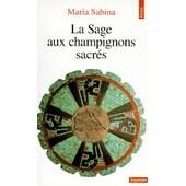 La Sage Aux Champignons Sacr�s de Maria Sabina