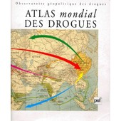 Atlas Mondial Des Drogues de Collectif