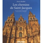 Les Chemins De Saint-Jacques - Les Routes Du P�lerinage M�di�val � Travers La France Et L'espagne de Derry Brabbs