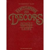 L'encyclopedie Des Decors - P�tisserie, Confiserie, Glacerie, 2�me �dition de Daniel Chaboissier