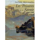 Les Peintres De La Savoie 1860-1960 de Anne Buttin