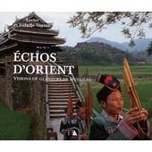 Echos D'orient - Visions De Glaneurs De Musiques, Avec 2 Cd de Xavier Vayron