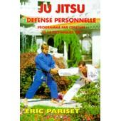 Ju Jitsu Defense Personnelle - Programme Par Ceinture de Eric Pariset