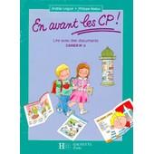 En Avant Le Cp - Cahier 2, Lire Avec Les Documents de Andr�e Leignel