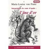 L'�ne D'or - Interpr�tation Du Conte D'apul�e de Marie-Louise Von Franz