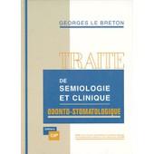 Trait� De S�miologie Et Clinique Odonto-Stomatologique de Georges Le Breton