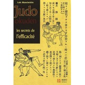 Judo Okuden - Les Secrets De L'efficacit� de Lo�c Blanchet�te