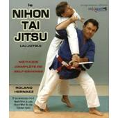 Le Nihon Tai Jitsu (Ju-Jutsu) - M�thode Compl�te De Self-D�fense de Roland Hernaez
