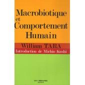 Macrobiotique Et Comportement Humain de Tara, William